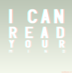 3_15_09_I_Can_Read_Your_Mind