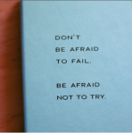 4_13_09_Afraid_To_Fail