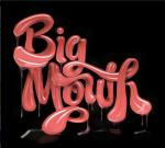 4_26_09_Big_Mouth